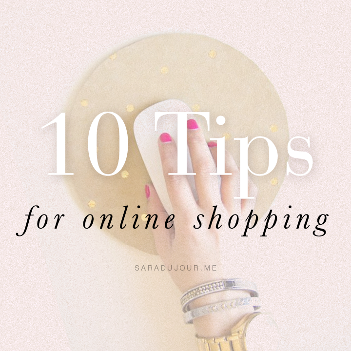 10 Tips to Be an Online Shopping Pro | Sara du Jour