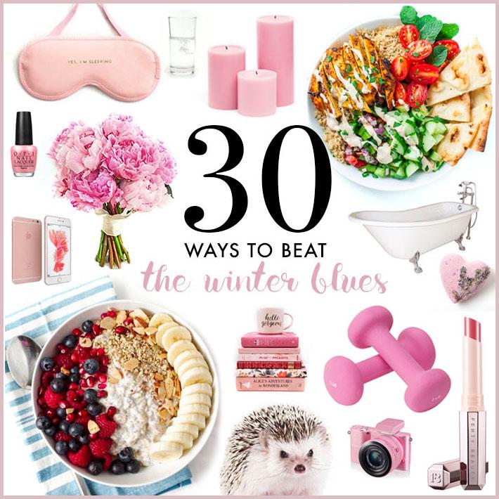 30 Ways to Beat the Winter Blues | Sara du Jour