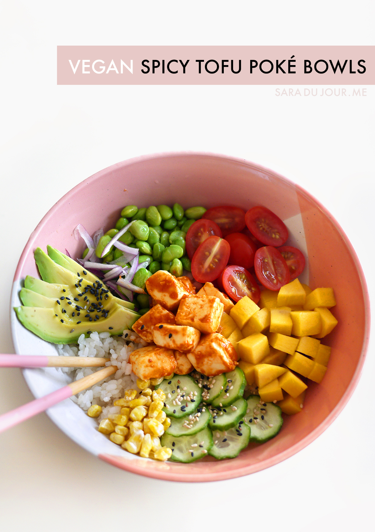 Vegan Spicy Tofu Poke Bowls Recipe | Sara du Jour